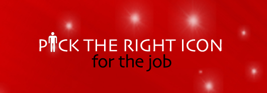 Post image for Pick The Right Icon For The Job