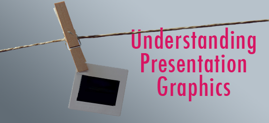 Post image for Understanding Presentation Graphics